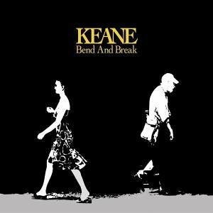 "95: ""BEND & BREAK"" - KEANE"