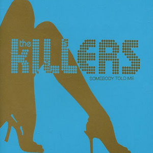 """59: """"SOMEBODY TOLD ME"""" - THE KILLERS"""