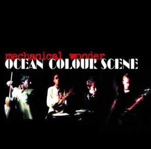 """55: """"MECHANICAL WONDER"""" - OCEAN COLOUR SCENE"""