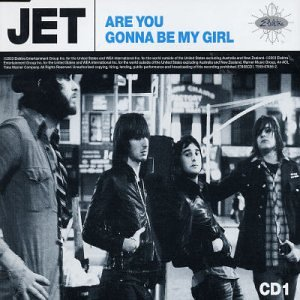 "43: ""ARE YOU GONNA BE MY GIRL?"" - JET"