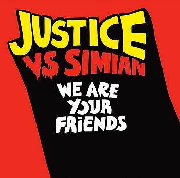 """42: """"WE ARE YOUR FRIENDS"""" - JUSTICE Vs SIMIAN"""