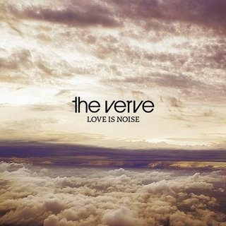 "32: ""LOVE IS NOISE"" - THE VERVE"