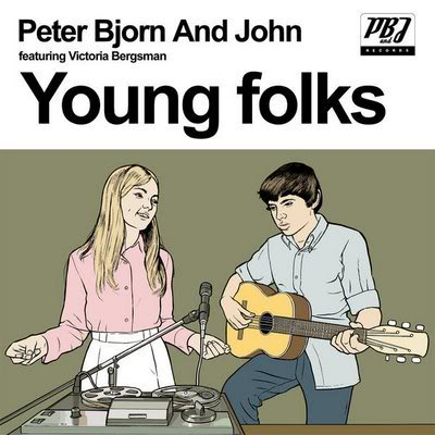 "100.- ""YOUNG FOLKS"" - PETER, BJÖRN AND JOHN"
