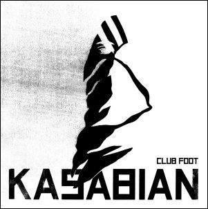 "83: ""CLUB FOOT"" - KASABIAN"