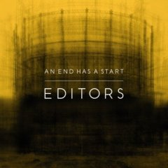 "57: ""AN END HAS A START"" - EDITORS"