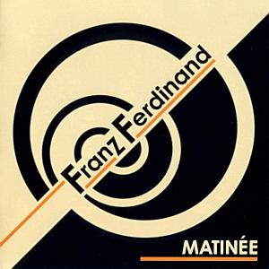 """51: """"THE DARK OF THE MATINEE"""" - FRANZ FERDINAND"""