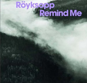 "47: ""REMIND ME"" - RÖYKSOPP"
