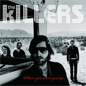 "46: ""WHEN YOU WERE YOUNG"" - THE KILLERS"