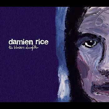 "13: ""THE BLOWER'S DAUGHTER"" - DAMIEN RICE"