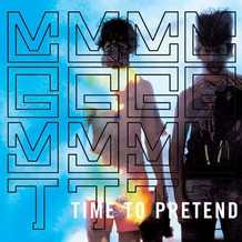"9: ""TIME TO PRETEND"" - MGMT"